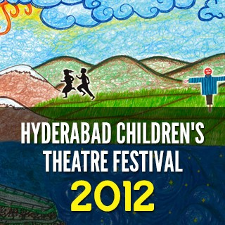 Hyderabad Children's Theatre Festival-2012